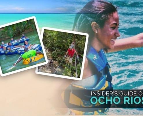 Insider's Guide on Thrills & Adventures in Ocho Rios